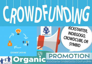 promote kickstarter, indiegogo, gofundme or any fundraising crowdfunding campaign
