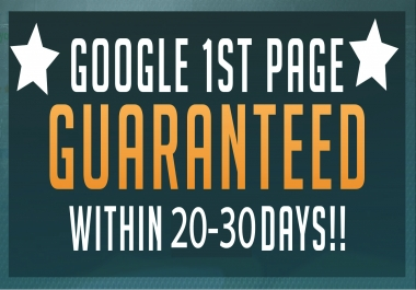 Do Google 1st Page Rank GUARANTEED Within 20-30 days!