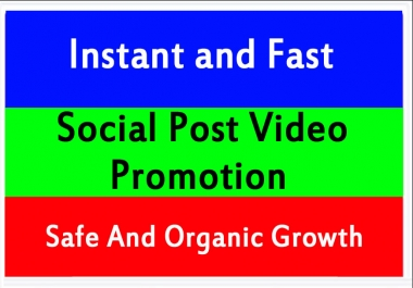 Best Video and Post Promotion and Marketing with Fast Delivery