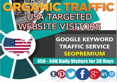 7500+ REAL USA Google keyword Website Traffic Visitors - Organic