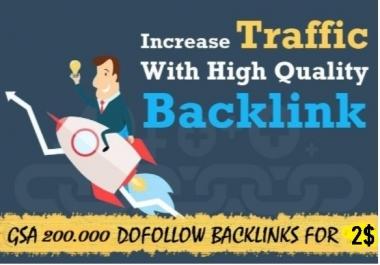make 200000 GSA backlinks dofollow 100 percent increase in ranking for 2$