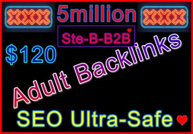 5million SEO Ultra-Safe GSA Adult Backlinks