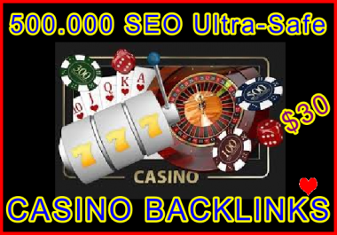 500.000 SEO Ultra-Safe Casino Backlinks