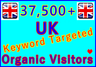 Drive 37,500+ Keywords Targeted UK Organic Traffic for 30 Days