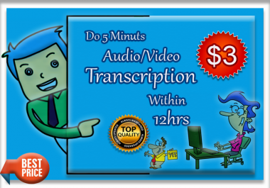 I'll Transcribe your 5 minutes Audio or Video accurately in 12 hours