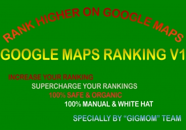 Google Maps Ranking v1 Rank Higher On Google Maps