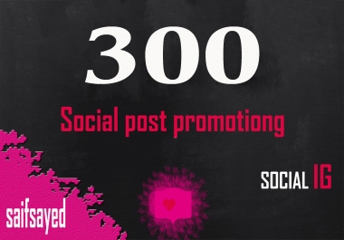 Offer 300 social post promoting love OR 6000 vieee