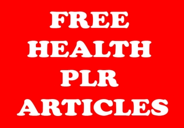 Free Health PLR Articles - Start Your Health Blog or Website Today