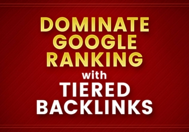 help dominate google ranking with tiered backlinks