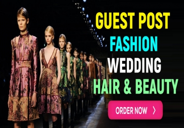 Publish Your Guest Post on Fashion, Lifestyle, Wedding, Beauty Niche Blog
