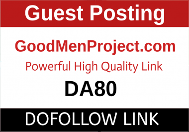 Publish a guest post on Goodmenproject, Goodmenproject.com - DA83