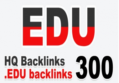 Provide 300 .EDU High Quality Backlink