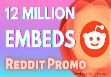 12 Million Reddit Post Embeds Viral Promotion