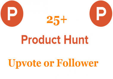 I will provide you 25+ producthunt upvote or follower