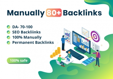 DA70-100 MANUALLY 80 + TOP BACKLINKS FROM THE INTERNET( GOOGLE LATEST UPDATED)