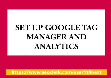 I Shall Setup Google Analytics And Google Tag Manager