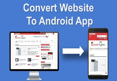Convert Website, Blog, E-commerce Site,YouTube Chanel,Facebook Page To Android App