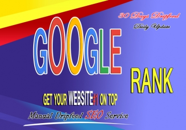 Google Rank #1 On Top Your Website 30 Days Organic SEO Backlinks Manually