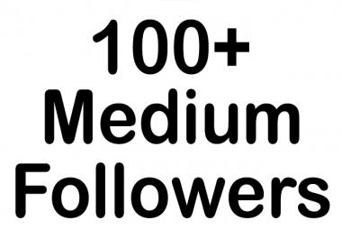 HQ 100+Medium Followers Instant fast, non drop, safe Best Result