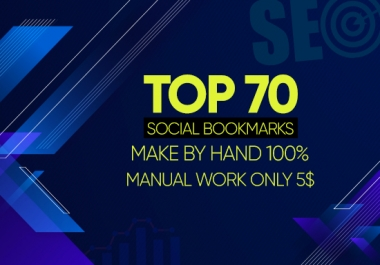 Top 70 Social Bookmarks Make By hand 100% Manual Work