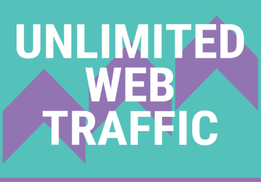 UNLIMITED WEB TRAFFIC FOR 3 MONTHS