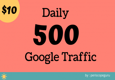 Daily 500 Real Visitors from Google, Lowest Price