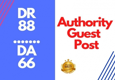 High Authority Guest Post On DR: 88 DA:66 Traffic 300K