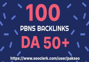 Create 100 PBNs Backlink Posts DA 50+ Low Spam Score Skyrocket your SERP Guaranteed