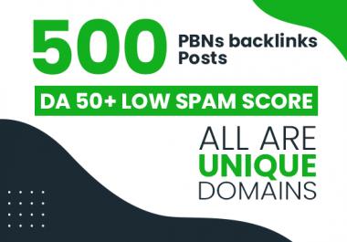 Get Permanent 500 Unique PBNs Backlinks Posts DA 50+ Low Spam Score