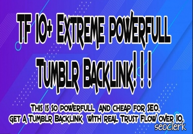 TF 10+ Extreme powerfull Tumblr Backlink !!!