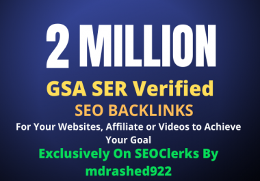 2 Million GSA SER Verified SEO Backlinks for Increase Link Juice