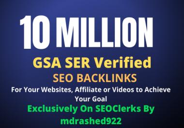10 Million GSA SER Verified SEO Backlinks for Increase Link Juice