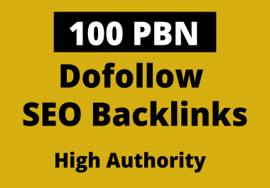 Boost Your SEO Ranking With 100 High Authority PBN Dofollow Backlinks