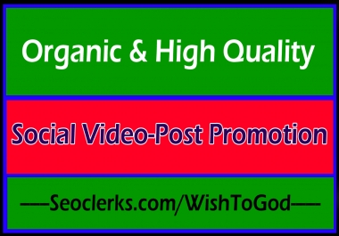 High Quality Fastest Organic Social Video and Post Promotion Via SMO SMM Sharing