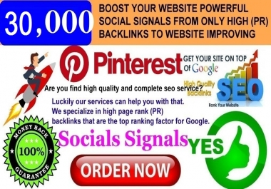 GET POWERFUL 30.000 PINTEREST SHARE SOCIAL SIGNALS FROM ONLY HIGH (PR) BACKLINKS