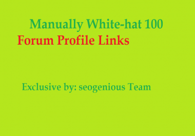 Manually White-hat 100 Forum Profile Links