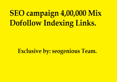 SEO campaign 4,00,000 Mix Dofollow Indexing Links
