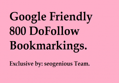 Google Friendly 800 DoFollow Bookmarkings