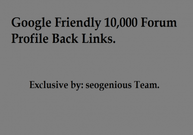 Google Friendly 10,000 Forum Profile Back Links