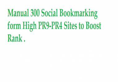 Manual 300 Social Bookmarking form High PR9-PR4 Sites to Boost Rank