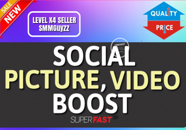 Social Picture OR Videos HQ Boost Service