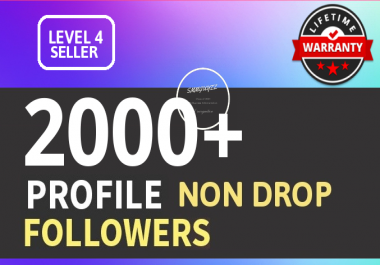 Add 2000+ High Quality Fast Profile Followers NON DROP