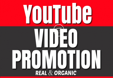 Fast YouTube Video Organic Promotion to Increase Real Audience