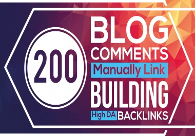 200 High Metrics Blog Comments With DoFollow Backlinks