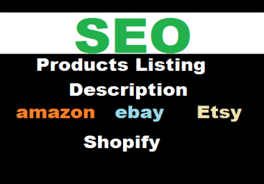 I will write products writing listing for amazon ebay etsy and shopify