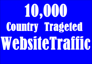 10000 Country Targeted Website Traffic