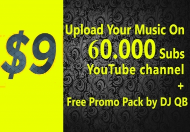 Upload your music on 60.000+ Subscribers YouTube channel and also do promotion