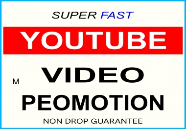 YOUTUBE VIDEO PROMOTION NON DROP SUPER FAST AND IMPROVE VIDEO RANKING