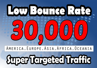 Drive 30000+ Country based Low Bounce Rate High Quality Traffic for