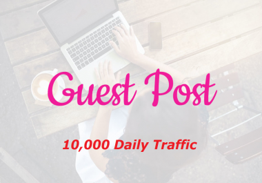 Promote Sponsored/Guest Posts on a website With 10,000 Daily Traffic